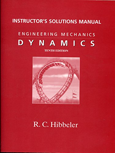Engineering Mechanics Dynamics, Instructor's Solution Manual: HIBBELER