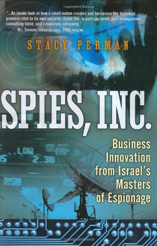 9780131420236: Spies, Inc.: Business Innovation from Israel's Masters of Espionage