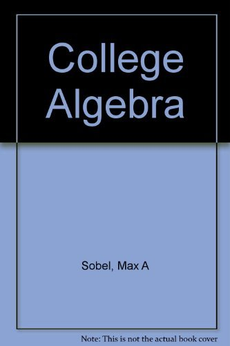College Algebra: Max A. Sobel;