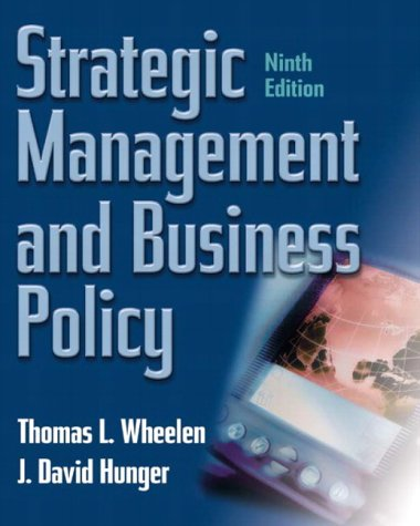 Strategic Management and Business Policy: United States: Wheelen, Thomas L.;