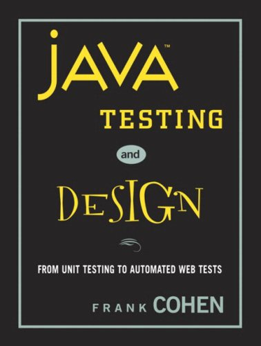 9780131421899: Java Testing and Design: From Unit Testing to Automated Web Tests