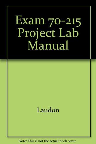 Exam 70-215 Project Lab Manual: Laudon