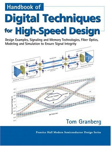 9780131422919: Handbook of Digital Techniques for High-Speed Design: Design Examples, Signaling and Memory Technologies, Fiber Optics, Modeling and Simulation to ... (Prentice Hall Modern Semiconductor Design)
