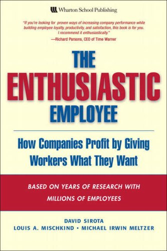 9780131423305: The Enthusiastic Employee: How Companies Profit by Giving Workers What They Want