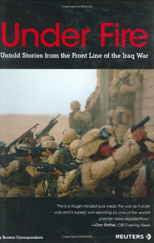 9780131423978: Under Fire: Untold Stories from the Front Line of the Iraq War