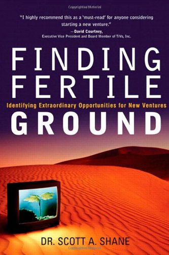 9780131423985: Finding Fertile Ground: Identifying Extraordinary Opportunities for New Ventures