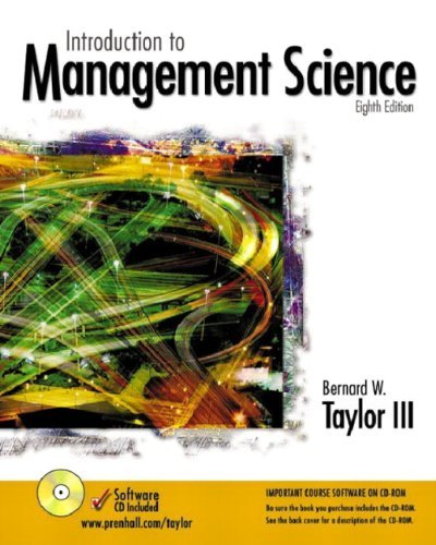 Introduction to Management Science: Bernard W. Taylor