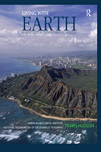9780131424470: Living with Earth: An Introduction to Environmental Geology
