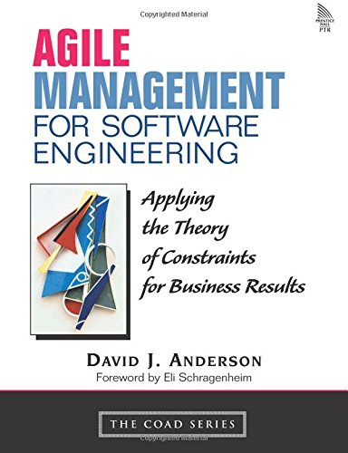 9780131424609: Agile Management for Software Engineering: Applying the Theory of Constraints for Business Results