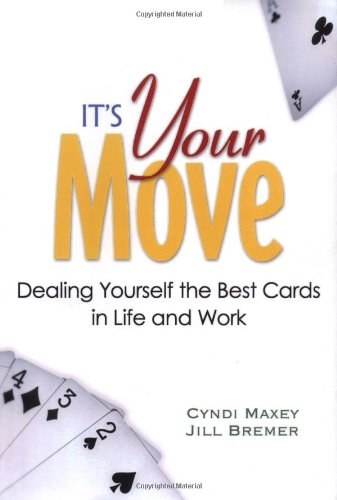 It's Your Move: Dealing Yourself the Best: Cyndi Maxey, Jill