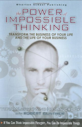 9780131425026: The Power of Impossible Thinking: Transform the Business of Your Life and the Life of Your Business