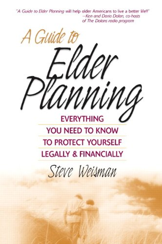 9780131425200: A Guide to Elder Planning: Everything You Need to Know to Protect Yourself Legally and Financially