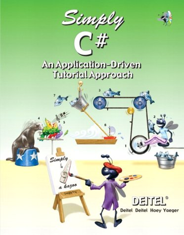 9780131426412: Simply C#: An Application-Driven Tutorial Approach