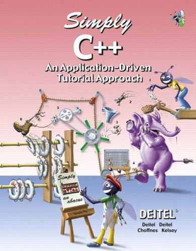 9780131426603: Simply C++: An Application-Driven Tutorial Approach (How to Program Series)