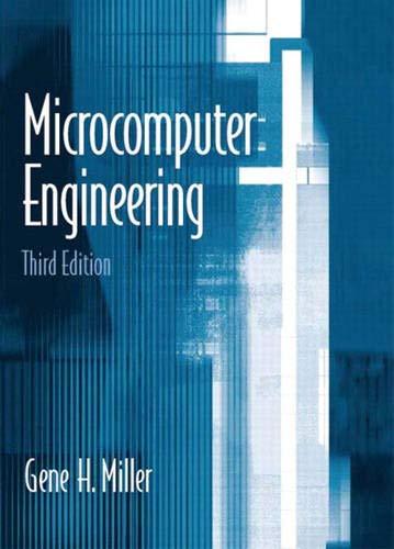 Microcomputer Engineering (3rd Edition): Miller, Gene H.