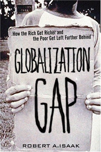 9780131428966: The Globalization Gap: How the Rich Get Richer and the Poor Get Left Further Behind