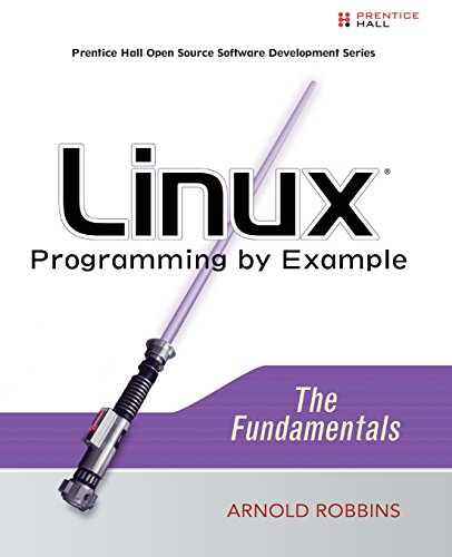 Linux Programming by Example: The Fundamentals: Robbins, Arnold