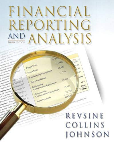 Financial Reporting and Analysis (3rd Edition): Lawrence Revsine, Daniel