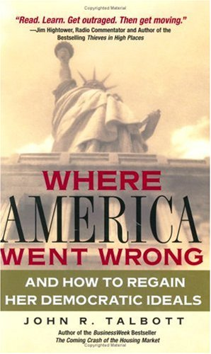 9780131430518: Where America Went Wrong: And How To Regain Her Democratic Ideals (Financial Times Prentice Hall Books)