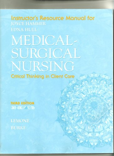 9780131432345: Instructor's Resource Manual for Medical Surgical Nursing: Critical Thinking in Client Care