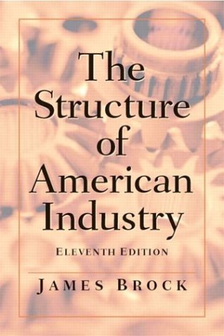 9780131432734: Structure of American Industry, The (11th Edition)