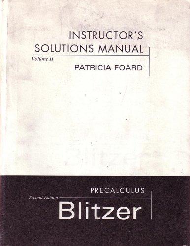 Instructor's Solutions Manual Precalulus Blitzer: Volume 2,: Particia Foard