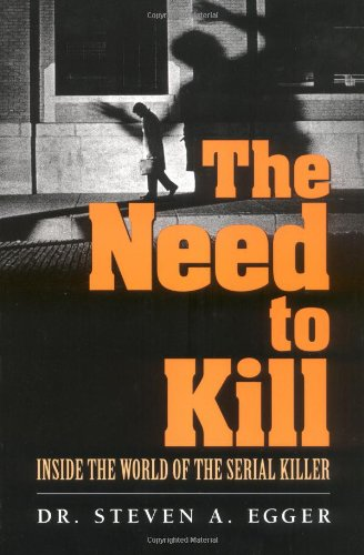 9780131433441: The Need to Kill: Inside the World of the Serial Killer