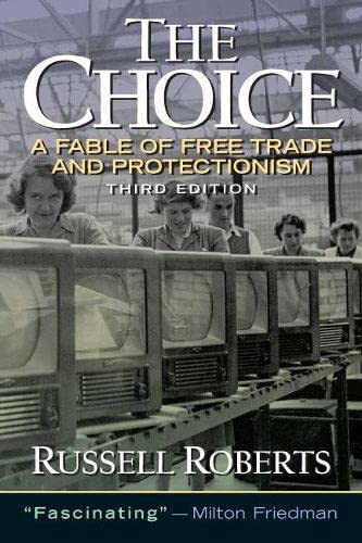 9780131433540: The Choice: A Fable of Free Trade and Protection (3rd Edition)