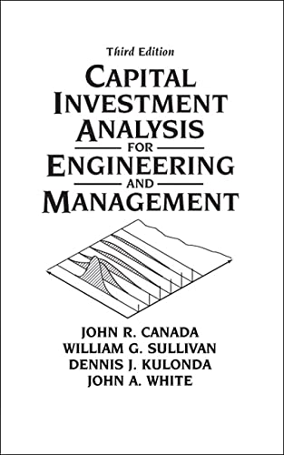Capital Investment Analysis for Engineering and Management: Canada, John R.;