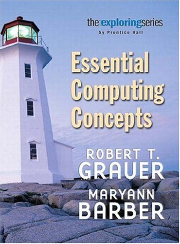 9780131434950: Exploring: Essential Computing Concepts (6th Edition) (Grauer Exploring Office 2003 Series)
