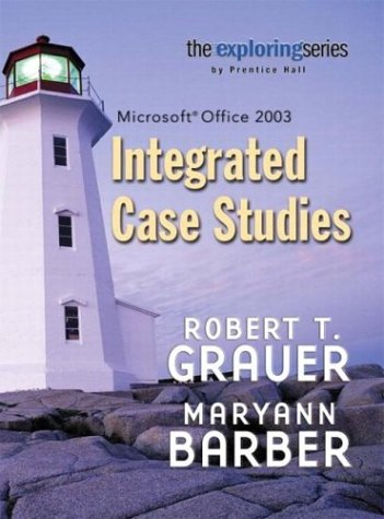 9780131435001: Exploring: Integrated Case Studies (Grauer Exploring Office 2003 Series)