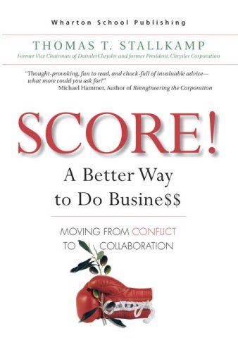 9780131435261: SCORE!: A Better Way to Do Busine$$: Moving from Conflict to Collaboration