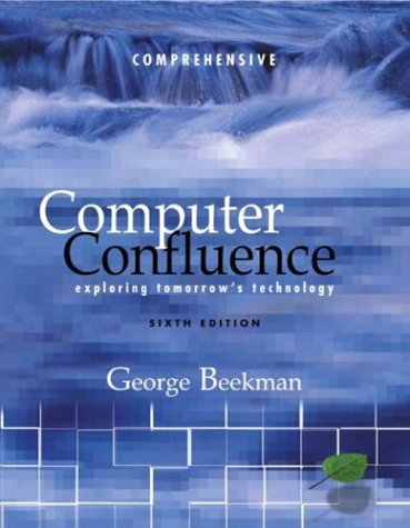 9780131435674: Computer Confluence Comprehensive Edition: United States Edition: Exploring Tomorrow's Technology