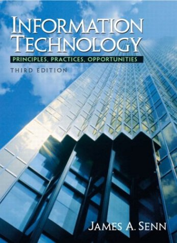9780131436268: Information Technology: Principles, Practices, and Opportunities (3rd Edition)