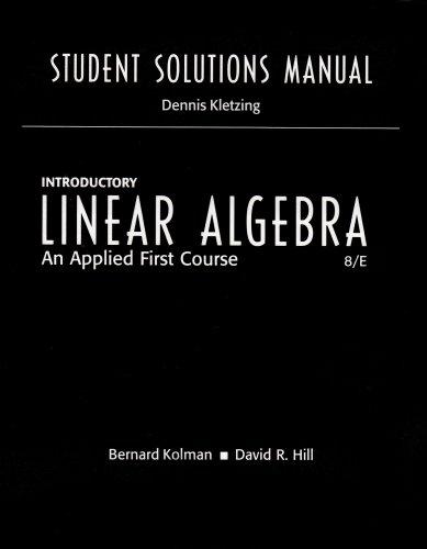 Student Solutions Manual for Introductory Linear Algebra: Dennis Kletzing, Bernard