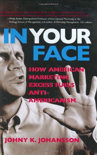 IN YOUR FACE : HOW AMERICAN MARKETING EX