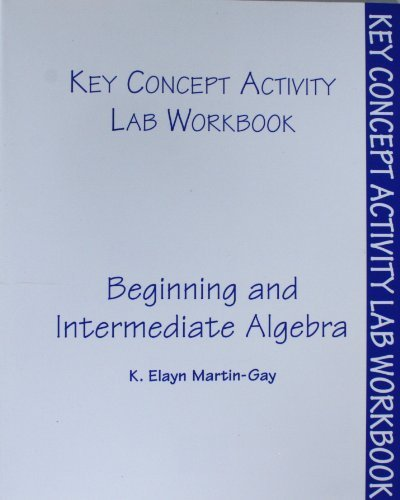 Beginning and Intermediate Algebra Lab Workbook: K. Elayn Martin-Gay