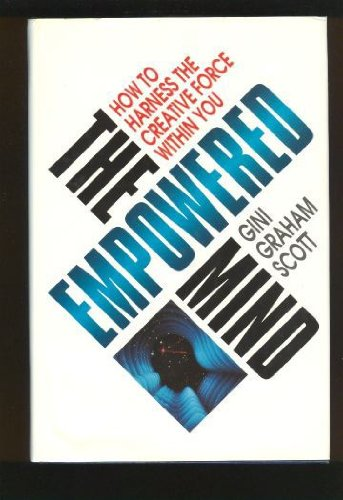9780131438682: The Empowered Mind: How to Harness the Creative Force Within You