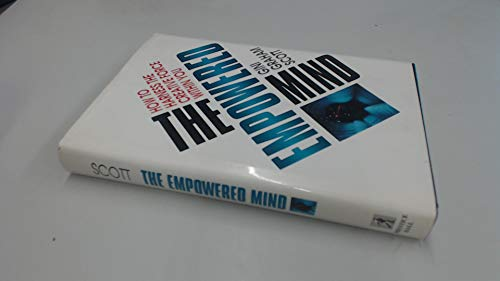 The Empowered Mind: How to Harness the Creative Force Within You: Scott, Gini Graham