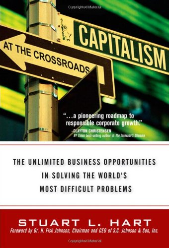 9780131439870: Capitalism at the Crossroads: The Unlimited Business Opportunities in Solving the World's Most Difficult Problems