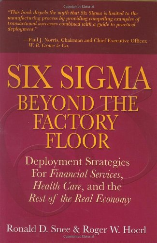 9780131439887: Six Sigma Beyond the Factory Floor: Deployment Strategies for Financial Services Healthcare and the Rest of the Real Economy