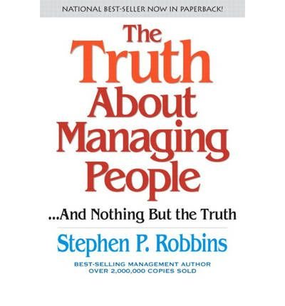 9780131439979: The Truth About Managing People and Nothing But the Truth