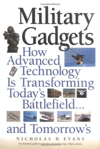 9780131440210: Military Gadgets: How Advanced Technology is Transforming Today's Battlefield...and Tomorrow's