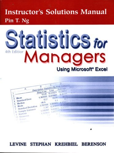 Statistics for Managers Using Microsoft Excel, 4th Edition [Instructor's Solutions Manual]: ...