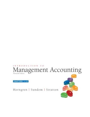 Introduction to Management Accounting, Chap. 1-14 (13th: Charles T. Horngren,