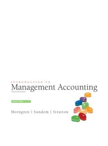 Introduction to Management Accounting, Chap. 1-17 (13th: Charles T. Horngren,