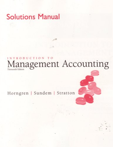 9780131440852: INTRODUCTION TO MANAGEMENT ACCOUNTING (Solutions Manual)