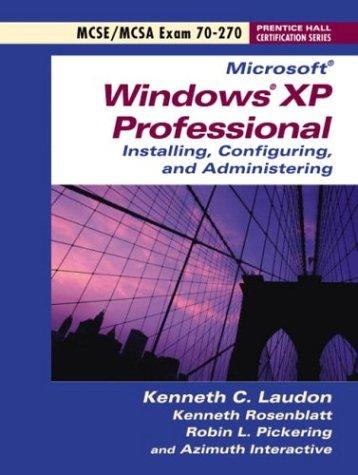 Exam 70-270 Microsoft Windows XP Professional (Prentice: Kenneth C. Laudon