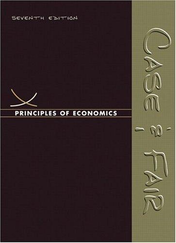 Principles of Economics (7th Edition) (Case/Fair Economics: Karl E. Case,