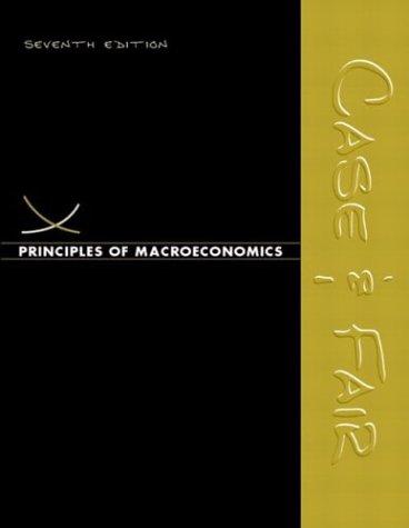 Principles of Macroeconomics (7th Edition) (Case/Fair Economics: Karl E. Case,